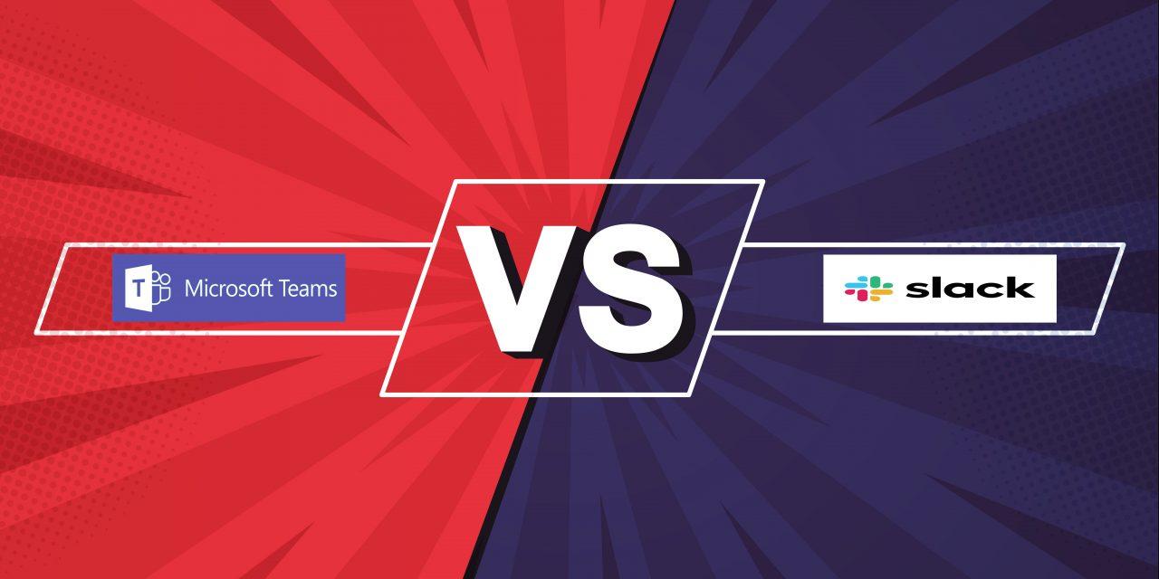 Microsoft Teams vs. Slack: Welches Tool passt besser?
